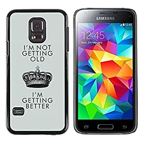 Exotic-Star ( Better Old Birthday Crown King ) Fundas Cover Cubre Hard Case Cover para Samsung Galaxy S5 Mini / Samsung Galaxy S5 Mini Duos / SM-G800 !!!NOT S5 REGULAR!