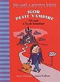 Igor petit vampire:Un ogre à l'école fantastique