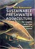 img - for Sustainable Freshwater Aquacultures: The Complete Guide from Backyard to Investor book / textbook / text book