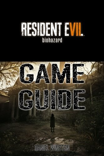Resident Evil 7 Biohazard Guide Book Packed With Resident Evil 7 Walkthroughs Reviews Cheats Secrets And Much More Winston Daniel 9781978310940 Amazon Com Books