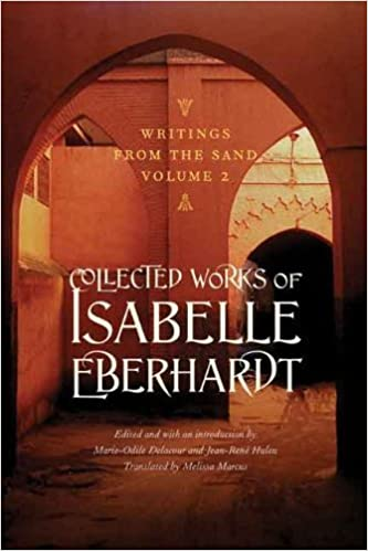Book Writings from the Sand, Volume 2: Collected Works of Isabelle Eberhardt by Isabelle Eberhardt (2014-05-01)
