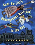 Aunt Harriet's Underground Railroad in the Sky by Faith Ringgold front cover