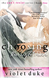 Choosing the Right Man: Sullivan Brothers Nice Girl Serial Trilogy, Book #3 (CAN'T RESIST)
