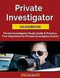 Private Investigator Handbook: Private Investigator Study Guide & Practice Test Questions for Private Investigator Exams