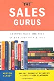 The Sales Gurus, The Editors at Soundview Executive Book Summaries and Andrew Clancy, 1591845939