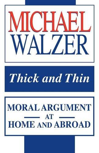 Thick and Thin: Moral Argument at Home and Abroad …