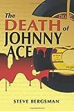 The Death of Johnny Ace, Steve Bergsman, 1496121988