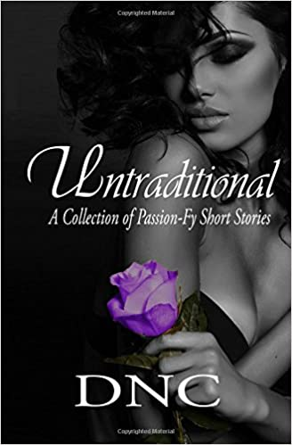 Untraditional: A Collection of Passion-Fy Short Stories: Volume 1