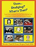 img - for Umm.. Studying? What's That? Learning Strategies for the Overwhelmed and Confused College and High School Student book / textbook / text book