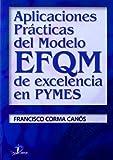 Aplicaciones Practicas del Modelo Efqm de Excelencia En Pymes (Spanish Edition)
