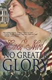 No Greater Glory (The Cutteridge Series) (Volume 1) by  Cindy Nord in stock, buy online here