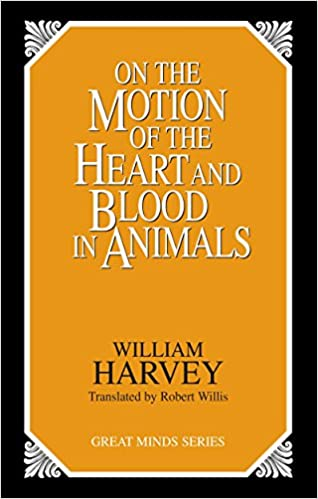 On the Motion of the Heart and Blood in Animals (Great Minds Series):  9780879758547: Medicine & Health Science Books @ Amazon.com