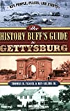 The History Buff's Guide to Gettysburg, Ken Allers and Thomas R. Flagel, 1581825099