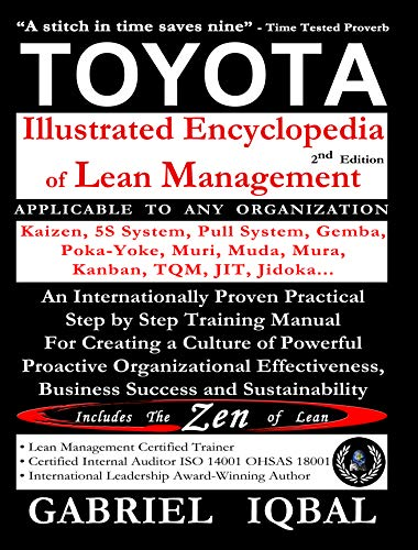 TOYOTA Illustrated Encyclopedia of Lean Management: An Internationally Proven Practical Step by Step Training Manual For Creating a Culture of Powerful ... Effectiveness (English Edition)