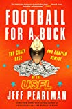 img - for Football for a Buck: The Crazy Rise and Crazier Demise of the USFL book / textbook / text book