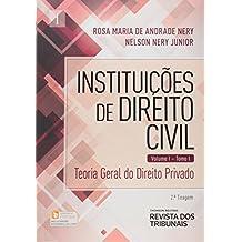 Instituições de Direito Civil. Teoria Geral do Direito Privado - Tomo I. Volume 1