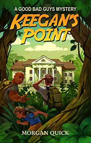 Keegan's Point (A Good Bad Guys Mystery Book 1) by [Quick, Morgan]