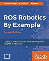 ROS Robotics By Example, 2nd Edition Front Cover