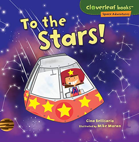 To the Stars! (Cloverleaf Books - Space Adventures)