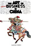 The Art of Doing Business in China, Laurence Brahm, 149955723X