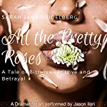 All the Pretty Roses: A Tale of Bittersweet Love and Betrayal | Sarah Jane Heidelberg