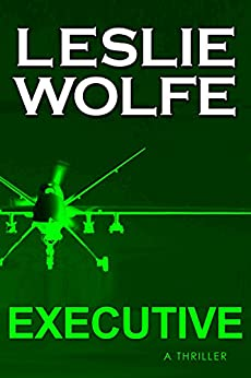 Executive: A Thriller by [Wolfe, Leslie]