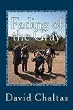 Fading of the Gray, David Chaltas, 1484142276