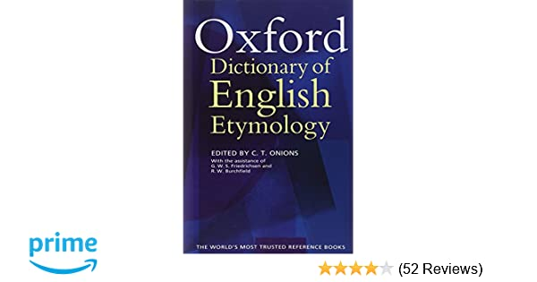Amazon the oxford dictionary of english etymology amazon the oxford dictionary of english etymology 9780198611127 ct onions g w s friedrichsen r w burchfield books malvernweather Image collections