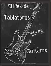El libro de tablaturas para mi guitarra: Lo que sea por tu forma ...