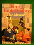 Knit a Fantasy Story, Jan Messent, 0855326409
