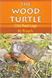 Wood Turtle, Old Red Legs