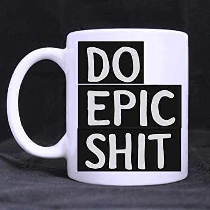 raikay new yearchristmas day gifts humorous saying do epic shit teacoffee