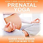 Pre-natal Yoga: Yoga Class and Guide Book. |  Yoga 2 Hear