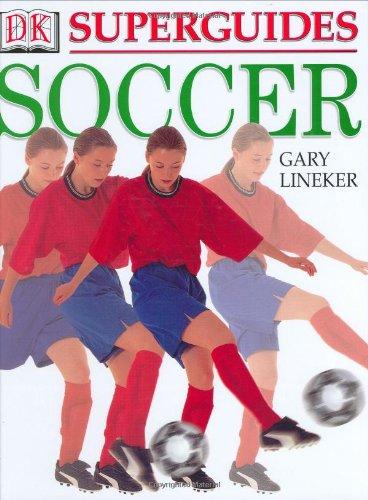 Superguides: Soccer by DK CHILDREN