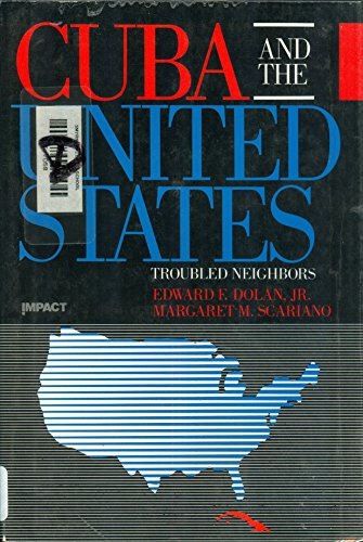 Cuba and the United States: Troubled Neighbors (Impact Series)