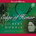 Edge of Honor Audiobook by Gilbert Morris Narrated by Ed Sala