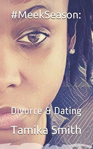 #MeekSeason: Divorce & Dating