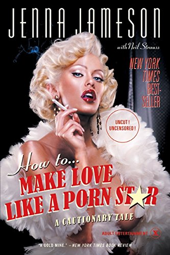 Read Online How to Make Love Like a Porn Star: A Cautionary Tale pdf