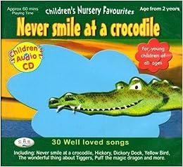 9875b4ac77febc Never Smile at a Crocodile (Children s Nursery Favourites) Audio CD –  Audiobook