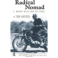 Radical Nomad: C. Wright Mills and His Times