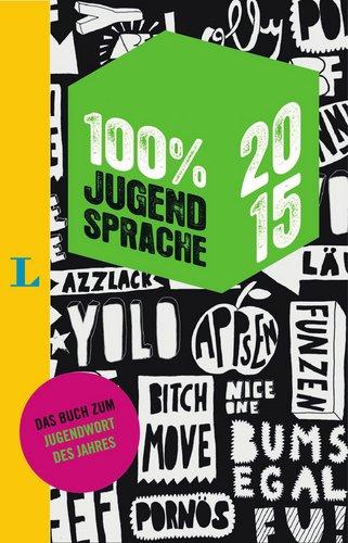 100 Prozent Jugendsprache 2015 (100% Jugendsprache)
