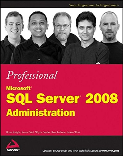 Professional Microsoft SQL Server 2008 Administration by Brian Knight