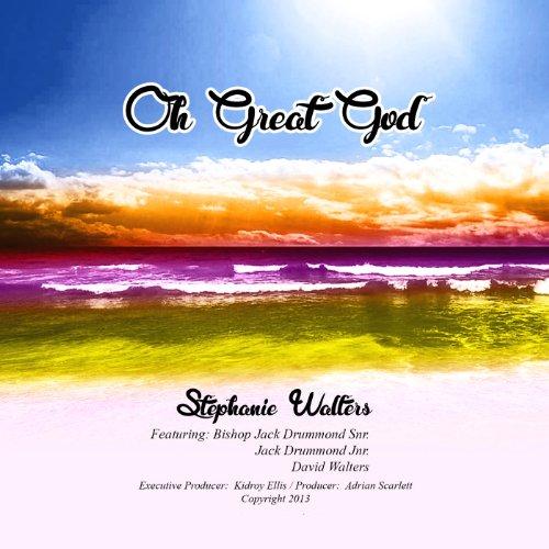 Oh Great God (feat. Bishop Jack Drummond Sr., Jack Drummond Jr. & David Walters)