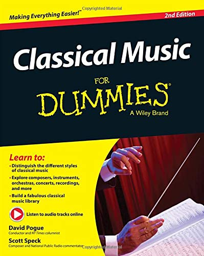 Classical Music For Dummies, 2nd Edition: David Pogue