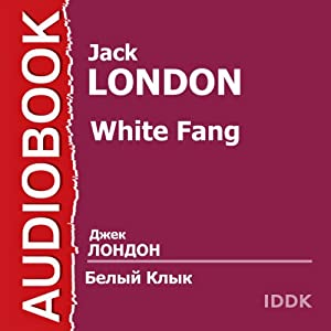 Belyj Klyk [White Fang] Audiobook
