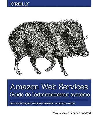049e21c413bd Amazon.com: Amazon Web Service Guide de l'administrateur - Les ...