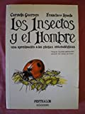 img - for Insectos y El Hombre - Una Aproximacion a Las Plagas Entomologicas (Spanish Edition) book / textbook / text book