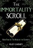 The Immortality Scroll, Riley Carney, 0984130772