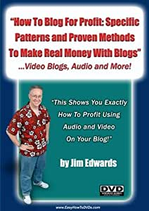 """""""How To Blog For Profit: Specific Patterns and Proven Methods To Make Real Money With Blogs Online!"""""""