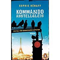 Kommando Abstellgleis: Ein Fall für Kommissarin Capestan 1 - Roman (Kommando Abstellgleis ermittelt, Band 1)